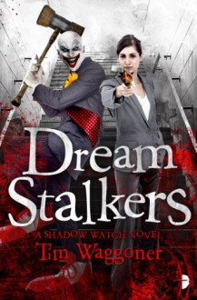 Dream Stalkers: Night Terrors #2 (Shadow Watch) - Tim Waggoner