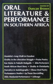 Oral Literature and Performance in Southern Africa - Duncan Brown