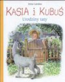 Kasia i Kubuś. Urodziny taty - Irena Landau