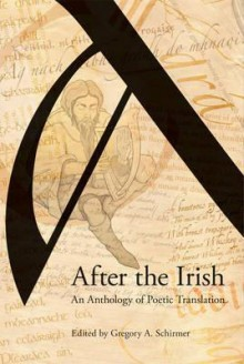 After the Irish: An Anthology of Poetic Translation - Gregory Schirmer