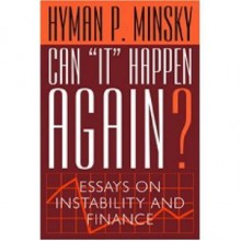 "Can ""It"" Happen Again?: Essays on Instability and Finance - Hyman P. Minsky"