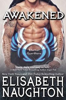Awakened (Eternal Guardians Book 8) - Elisabeth Naughton