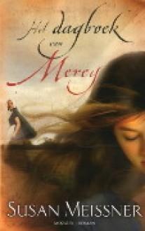 Het dagboek van Mercy - Susan Meissner, Heleen Wubs