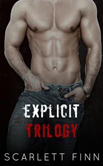 Explicit Trilogy - Scarlett Finn