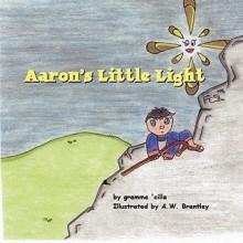 Aaron's Little Light - Gramma 'Cilla, A.W. Brantley