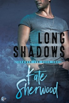 Long Shadows (Common Law Book 1) - Kate Sherwood