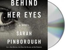 Behind Her Eyes - Sarah Pinborough,Bea Holland,Josie Dunn,Huw Parmenter,Anna Bentinck