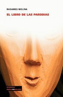 El libro de las parodias - Radamés Molina Montes