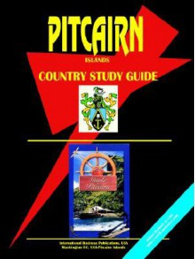 Pitcairn Islands Country Guide - USA International Business Publications