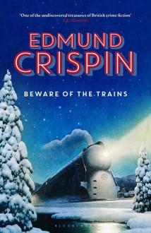 Beware of the Trains - Edmund Crispin