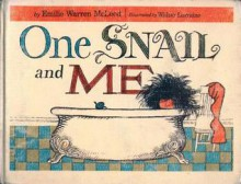 One Snail and Me - Emilie Warren McLeod, Walter Lorraine