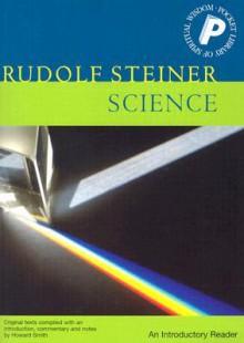 Science: An Introductory Reader - Rudolf Steiner