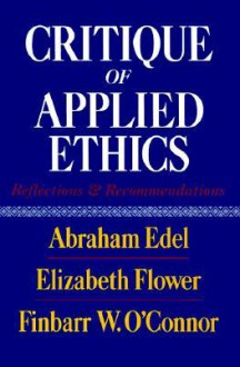 Critique Of Applied Ethics: Reflections and Recommendations - Abraham Edel
