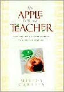 Apple for My Teacher - Melody Carlson