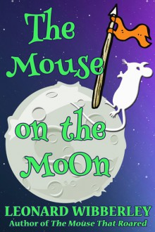 The Mouse On The Moon - Leonard Wibberley