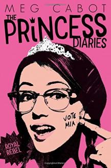 Royal Rebel (The Princess Diaries) - Meg Cabot