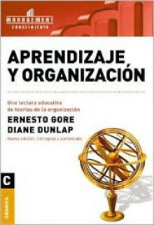 Aprendizaje Y Organizacion/ Learning And Organization - Ernesto Gore