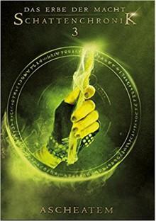 Das Erbe der Macht - Schattenchronik 3: Ascheatem (Bände 7-9) - Andreas Suchanek,Greenlight Press