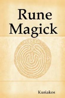 Rune Magick - Kuriakos