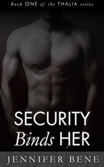 Security Binds Her (Thalia Book 1) (The Thalia Series) - Jennifer Bene