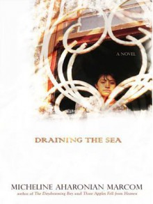 Draining the Sea - Micheline Marcom