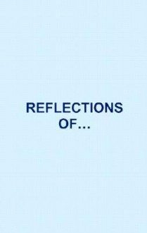 Reflections of - Gideon Ferebee, Jr.