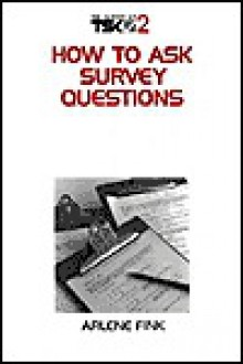 How to Ask Survey Questions - Arlene G. Fink