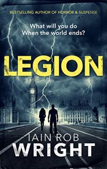 Legion: An Apocalyptic Horror Novel (Hell on Earth Book 2) - Iain Rob Wright