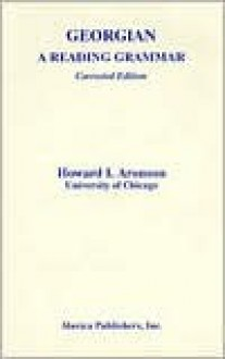 Georgian: A Reading Grammar - Howard I. Aronson
