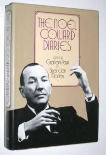 The Noel Coward Diaries - Graham Payn