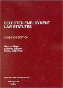 Selected Employment Law Statutes, 2003-2004 Edition - Mack A. Player