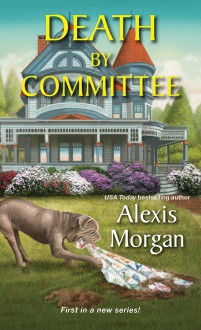 Death by Committee - Alexis Morgan