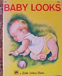 Baby Looks (Deluxe Baby's First Book) - Esther Burns Wilkin, Eloise Wilkin