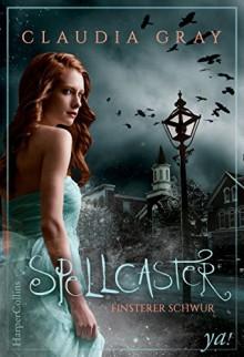 Spellcaster - Finsterer Schwur - Claudia Gray,Ira Panic