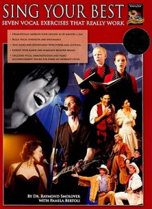 Sing Your Best: Seven Vocal Exercises That Really Work [With CD (Audio)] - Raymond Smolover