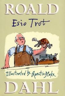 Esio Trot - Quentin Blake,Roald Dahl