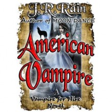 American Vampire (Vampire for Hire, #3) - J.R. Rain