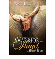Warrior Angel, Heart's Desire - Ryssa Edwards