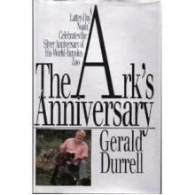The Ark's Anniversary - Gerald Durrell