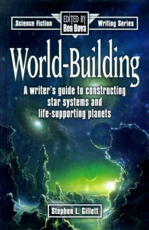 World-Building (Science Fiction Writing Series) - Stephen L. Gillett;Ben Bova