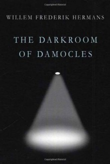 The Darkroom of Damocles - Willem Frederik Hermans