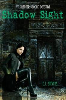 Shadow Sight - E.J. Stevens