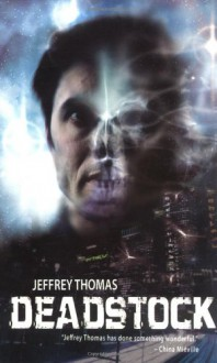 Deadstock - Jeffrey Thomas