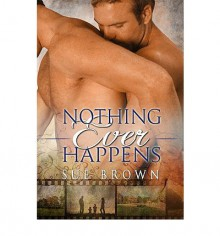 Nothing Ever Happens - Sue Brown