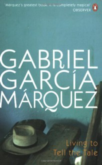 Living To Tell The Tale - Edith Grossman, Gabriel García Márquez