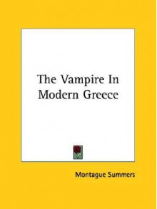 The Vampire in Modern Greece - Montague Summers