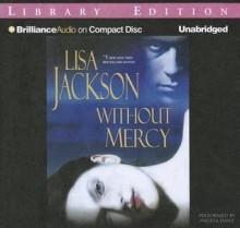Without Mercy - Lisa Jackson, Angela Dawe