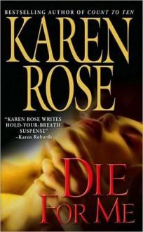 Die for Me - Karen Rose