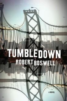 Tumbledown - Robert Boswell