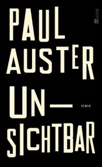Unsichtbar - Paul Auster,Werner Schmitz